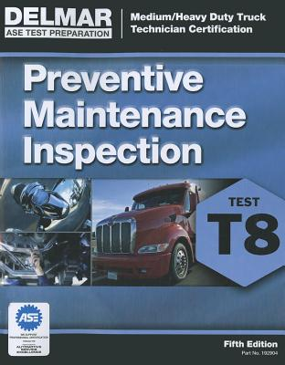 ASE Test Preparation - T8 Preventive Maintenance By Delmar Learning
